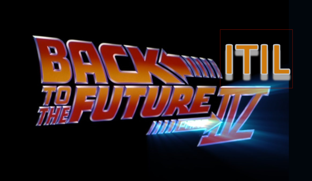 ITIL 4 – Back to the Future