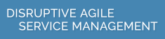 Disruptive agile Service Management